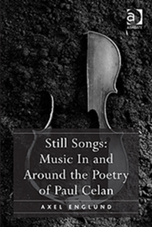 Still Songs: Music in and Around the Poetry of Paul Celan, Hardback Book