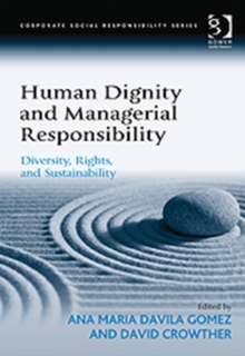 Human Dignity and Managerial Responsibility : Diversity, Rights, and Sustainability, Hardback Book