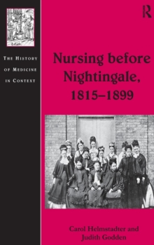 Nursing Before Nightingale, 1815-1899, Hardback Book