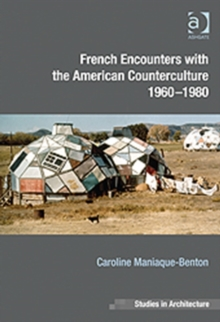 French Encounters with the American Counterculture 1960-1980, Hardback Book