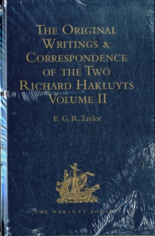 The Original Writings and Correspondence of the Two Richard Hakluyts : Volumes I-II, Undefined Book