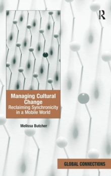 Managing Cultural Change : Reclaiming Synchronicity in a Mobile World, Hardback Book