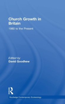 Church Growth in Britain : 1980 to the Present, Hardback Book