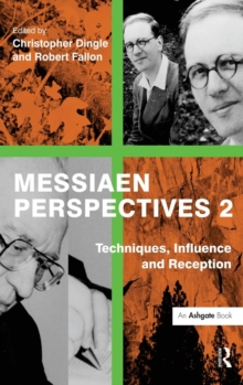 Messiaen Perspectives 2: Techniques, Influence and Reception, Hardback Book