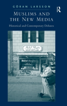 Muslims and the New Media : Historical and Contemporary Debates, Hardback Book