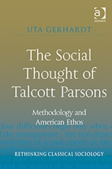 The Social Thought of Talcott Parsons : Methodology and American Ethos, Hardback Book