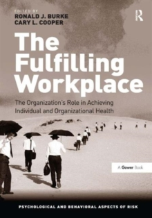 The Fulfilling Workplace : The Organization's Role in Achieving Individual and Organizational Health, Hardback Book