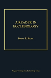 A Reader in Ecclesiology, Hardback Book