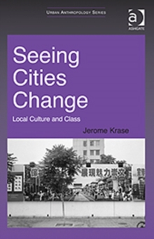 Seeing Cities Change : Local Culture and Class, Hardback Book