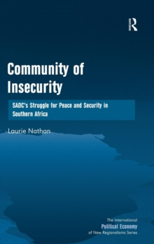 Community of Insecurity : SADC's Struggle for Peace and Security in Southern Africa, Hardback Book