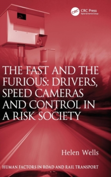 The Fast and The Furious: Drivers, Speed Cameras and Control in a Risk Society, Hardback Book