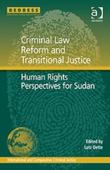 Criminal Law Reform and Transitional Justice : Human Rights Perspectives for Sudan, Hardback Book