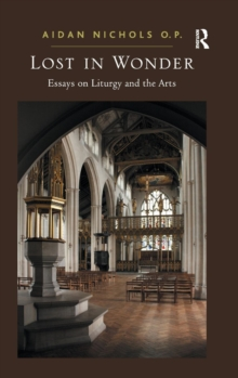Lost in Wonder : Essays on Liturgy and the Arts, Hardback Book