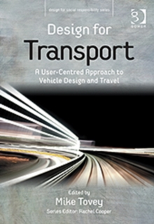 Design for Transport : A User-Centred Approach to Vehicle Design and Travel, Hardback Book