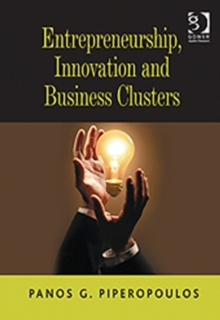 Entrepreneurship, Innovation and Business Clusters, Hardback Book