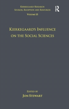 Volume 13: Kierkegaard's Influence on the Social Sciences, Hardback Book