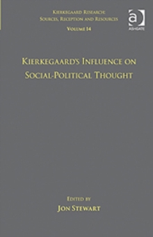 Volume 14: Kierkegaard's Influence on Social-Political Thought, Hardback Book