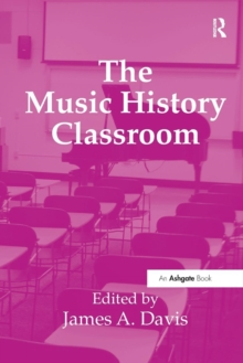 The Music History Classroom, Paperback / softback Book