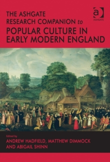 The Ashgate Research Companion to Popular Culture in Early Modern England, Hardback Book