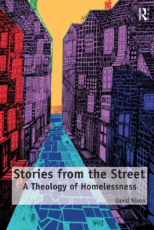 Stories from the Street : A Theology of Homelessness, Paperback / softback Book