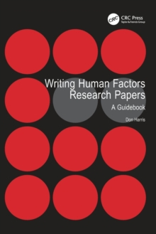 Writing Human Factors Research Papers : A Guidebook, Paperback / softback Book