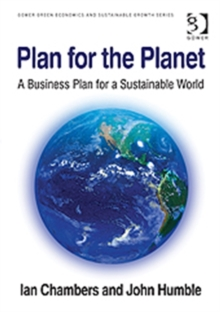 Plan for the Planet : A Business Plan for a Sustainable World, Paperback / softback Book