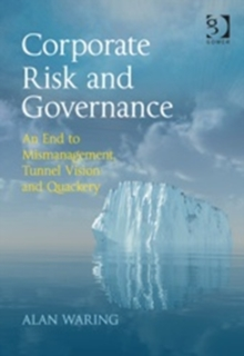 Corporate Risk and Governance : An End to Mismanagement, Tunnel Vision and Quackery, Hardback Book