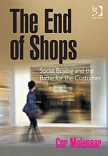The End of Shops : Social Buying and the Battle for the Customer, Hardback Book