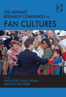 The Ashgate Research Companion to Fan Cultures, Hardback Book