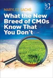 What the New Breed of CMOs Know That You Don't, Hardback Book