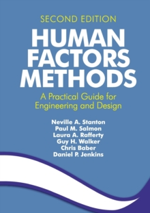 Human Factors Methods : A Practical Guide for Engineering and Design, Paperback Book