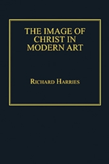 The Image of Christ in Modern Art, Hardback Book