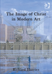 The Image of Christ in Modern Art, Paperback Book