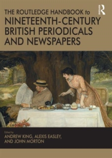 The Routledge Handbook to Nineteenth-Century British Periodicals and Newspapers, Hardback Book