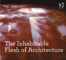 The Inhabitable Flesh of Architecture, Paperback / softback Book
