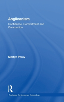 Anglicanism : Confidence, Commitment and Communion, Hardback Book