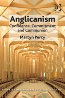 Anglicanism : Confidence, Commitment and Communion, Paperback Book
