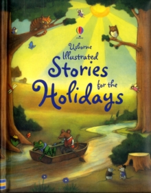 Usborne Illustrated Stories for the Holidays, Hardback Book