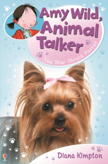 Amy Wild, Animal Talker: The Starstruck Parrot, Paperback Book