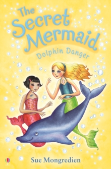 The Secret Mermaid Dolphin Danger, Paperback / softback Book