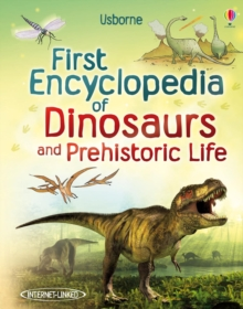 First Encyclopedia of Dinosaurs and Prehistoric Life, Hardback Book