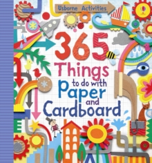 365 Things to do with Paper and Cardboard, Hardback Book