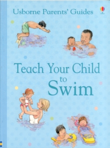 Parents' Guide : Teach Your Child to Swim, Paperback / softback Book