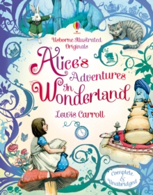 Usborne Illustrated Originals : Alice in Wonderland, Hardback Book