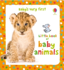 Baby's Very First Little Book of Baby Animals, Board book Book