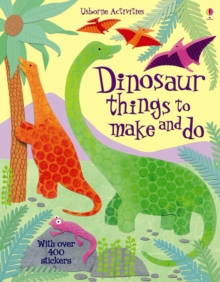 Dinosaur Things to Make and Do, Paperback Book