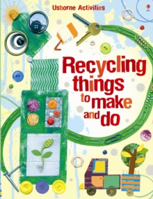 Recycling Things to Make and Do, Paperback / softback Book