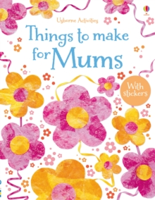 Things to Make and Do for Mums, Paperback Book