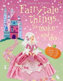 Fairytale Things to Make and Do, Paperback Book