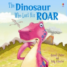 The Dinosaur Who Lost His Roar, Paperback Book